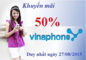 Khuyến mãi Vinaphone 50% giá trị thẻ nạp ngày 27/08
