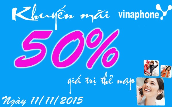 Vinaphone tặng 50% giá trị thẻ nạp duy nhất ngày 11/11
