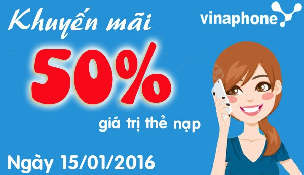 Vinaphone khuyến mãi 50% giá trị thẻ nạp ngày 15/01/2016