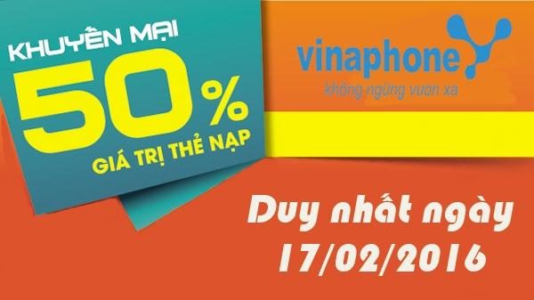 Vinaphone khuyến mãi 50% thẻ nạp ngày 17/02