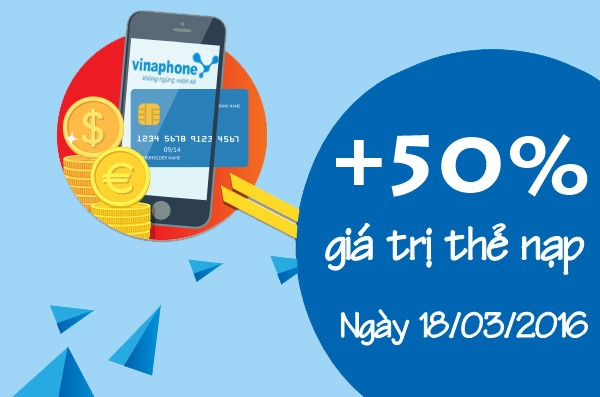 Vinaphone km 50% giá trị thẻ nạp ngày 18/03