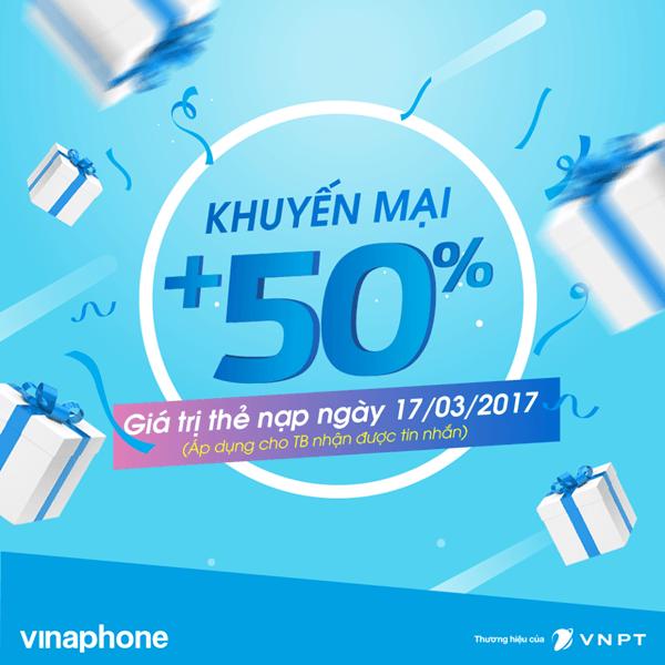Vinaphone khuyến mãi ngày 17-3-2017 tặng 50% thẻ nạp