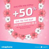 Vinaphone khuyến mãi ngày 8/3/2017 tặng 50% thẻ nạp qua Ezpay