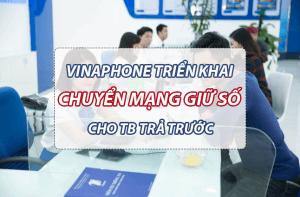 Vinaphone cung cấp dịch vụ chuyển mạng giữ số cho thuê bao trả trước từ ngày 1/1/2019