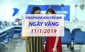 tặng ngay 20% ưu đãi vào ngày vàng khi tham gia Vinaphone khuyến mãi ngày 11/1/2019