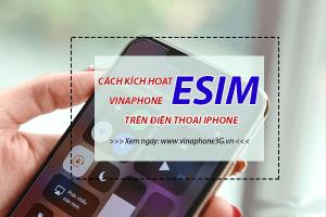Chi tiết về cách kích hoạt eSim Vinaphone trên Iphone