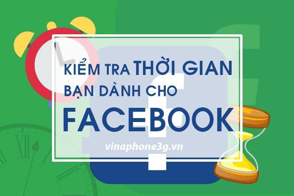 Hướng dẫn cách kiểm tra thời gian sử dụng Facebook mỗi ngày