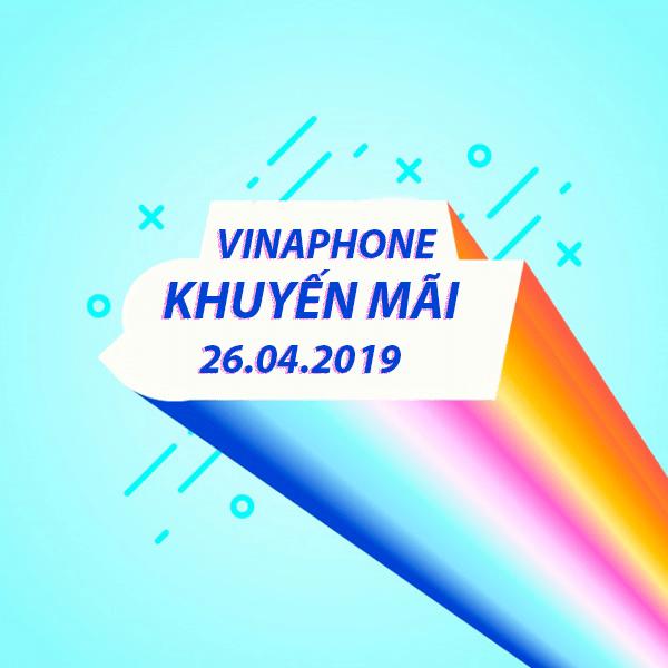 Khuyến mãi Vinaphone ngày 26/4/2019 ưu đãi ngày vàng toàn quốc