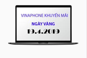 Khuyến mãi của Vinaphone vào ngày vàng 19/4 cho TB trả trươc