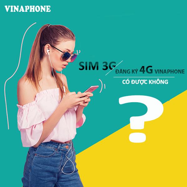 Hướng dẫn đăng ký 4G Vinaphone cho sim 3G Vinaphone