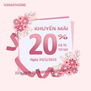 Khuyến mãi Vinaphone ngày 24/5/2019 nhận 20% tiền nạp bất kỳ