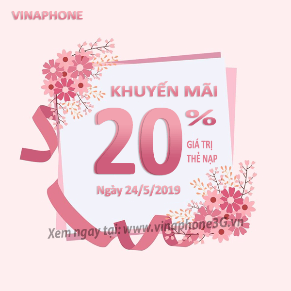 Khuyến mãi của Vinaphone ngày 24/5/2019 cho Tb trả trước