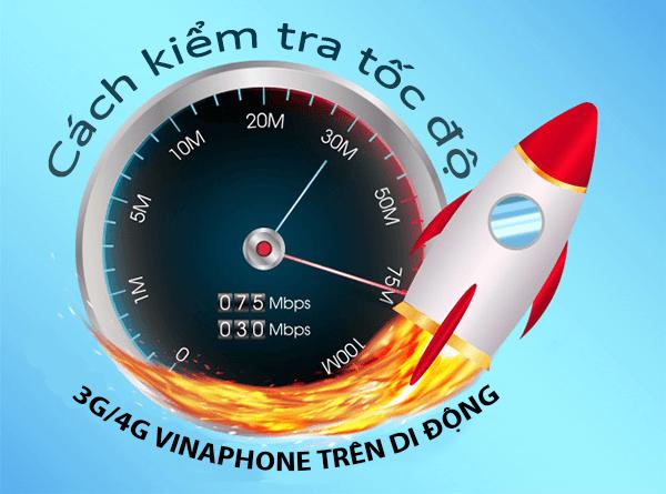 Làm thế nào để kiểm tra đo lường tốc độ 3G/4G Vinaphone?