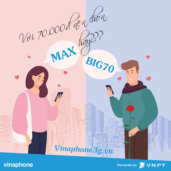 Tài khoản còn 70.000đ nên đăng ký gói BIG70 hay MAX Vinaphone?