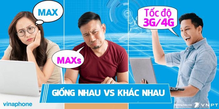 Gói cước MAX Vinaphone và gói MAXs Vinaphone có gì giống, khác nhau