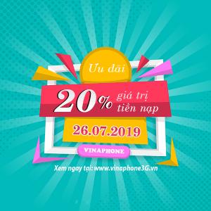 Vinaphone khuyến mãi ngày 26/7/2019 tặng 20% tiền nạp toàn quốc