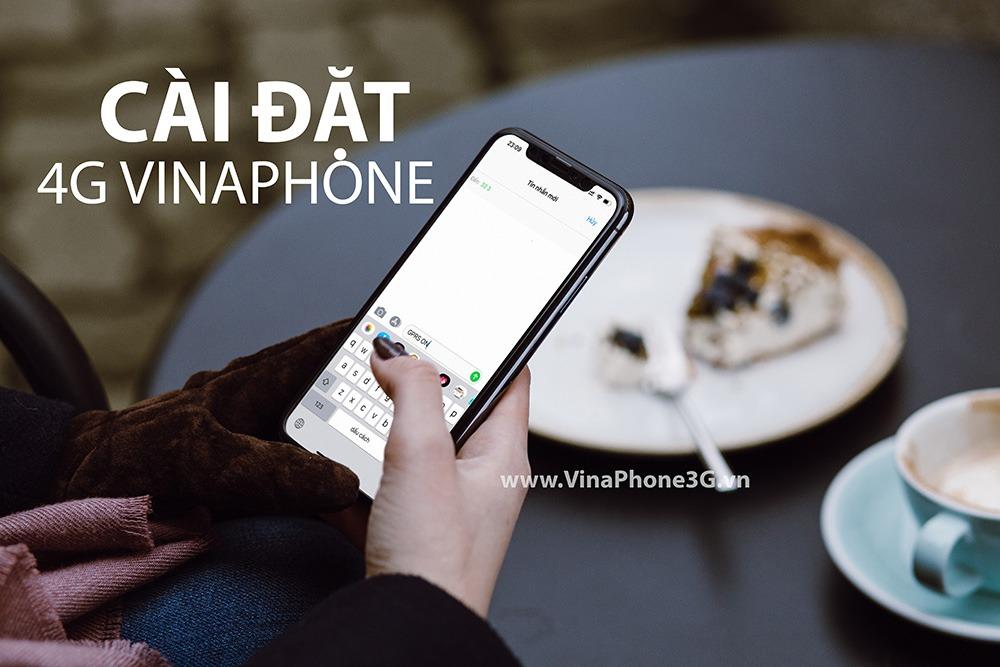 Cách Cài đặt 4G Vinaphone Cấu hình 4G LTE Vinaphone cho điện thoại 2019
