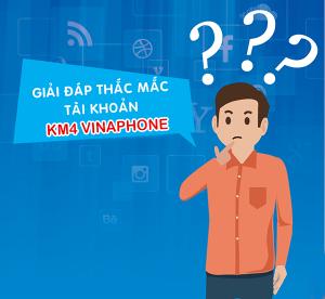 Tài khoản Km4 Vinaphone là gì? Sử dụng KM4 Vinaphone như thế nào?