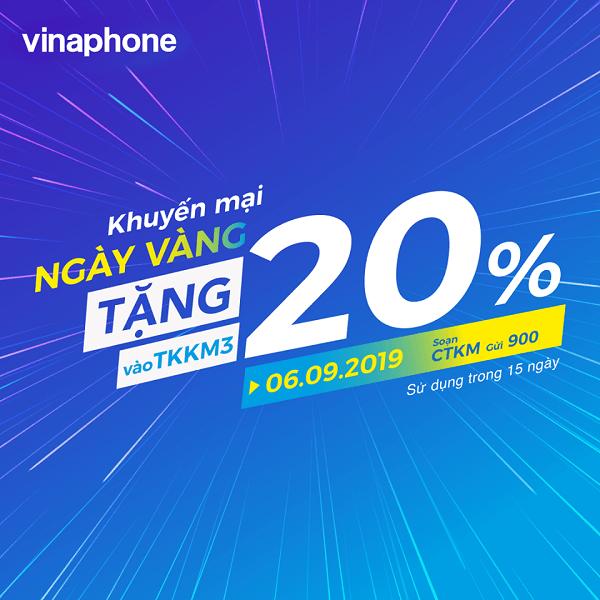 Ưu đãi 20% tiền nạp khi tham gia Vinaphone khuyến mãi ngày 6/9/2019