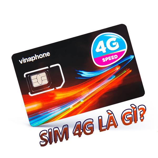 Sim 4G Vinaphone là gì? Vì sao bạn nên sử dụng sim 4G của Vinaphone