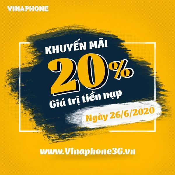 Vinaphone khuyến mãi ngày 26/6/2020 ưu đãi tiền nạp siêu khủng