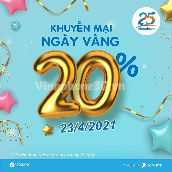 Khuyến mãi Vinaphone ngày 23/4/2021 tặng 20% giá trị tiền nạp toàn quốc