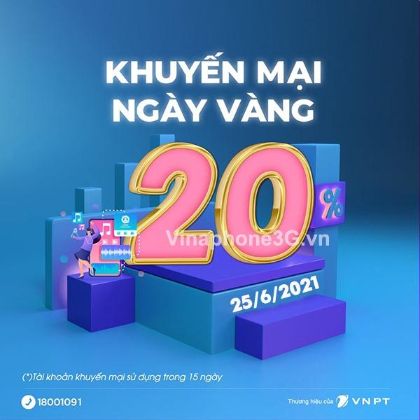 Khuyến mãi Vinaphone ngày 25/6/2021 ưu đãi ngày vàng toàn quốc