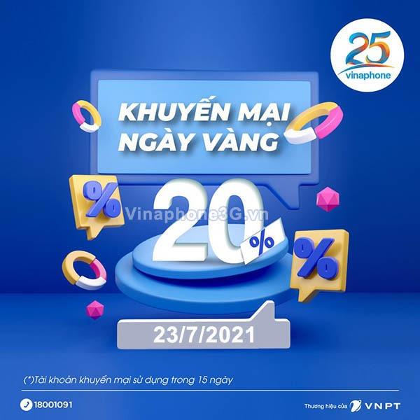 Vinaphone khuyến mãi 23/7/2021 tặng 20% giá trị tiền nạp toàn quốc